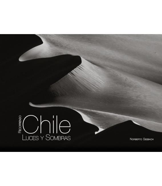 Luces y Sombras - Colección Recorriendo Chile de Norberto Seebach